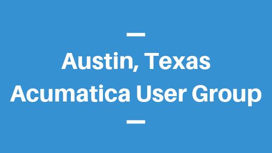 Acumatica User Group in Austin, Texas