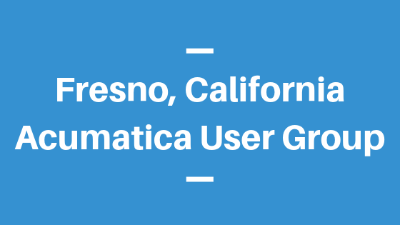 Acumatica User Group in Fresno,California