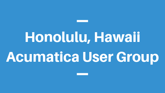 Acumatica User Group in Honolulu,Hawaii
