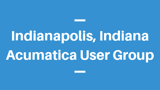 Acumatica User Group in Indianapolis,Indiana