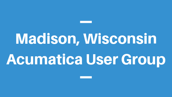Acumatica User Group in Madison, Wisconsin