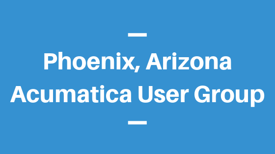 Acumatica User Group in Phoenix, Arizona