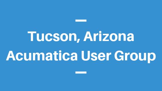 Acumatica User Group in Tucson, Arizona