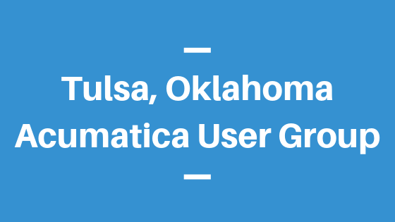 Acumatica User Group in Tulsa, Oklahoma