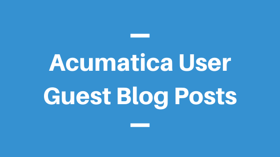 Guest Blog Posts from Acumatica Users